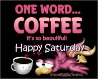 coffee saturday quotes pictures photos images and pics for