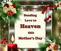 sending love to heaven this mothers day
