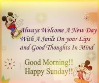 always welcome a new day with a smile on your lips and good thoughts in mind
