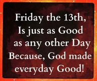 Image result for friday 13th a blessed day