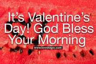 It's Valentine's Day! God Bless Your Morning