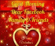 Good Morning Facebook Family And Friends Happy Valentines Day