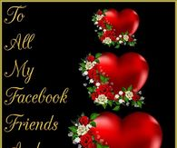 To All y Facebook Friends Happy Valentines Day