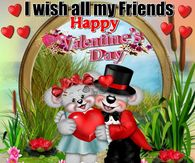 I Wish All My Friends A Happy Valentines Day