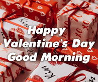 Red And White Gift Wrap Happy Valentine's Day Good Morning